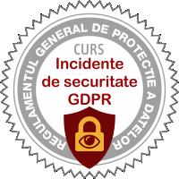 Inscrie-te aici la Curs Incidente de securitate GDPR