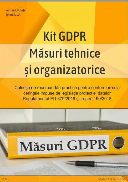 Kit GDPR Masuri tehnice si organizatorice impuse de legislatia protectiei datelor Regulamentul EU 678/2016 si Legea 190/2018