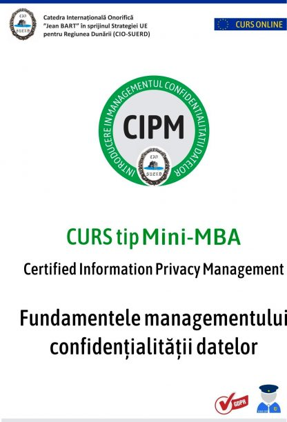 Curs tip Mini-MBA CIPM – Fundamentele managementului confidențialității datelor