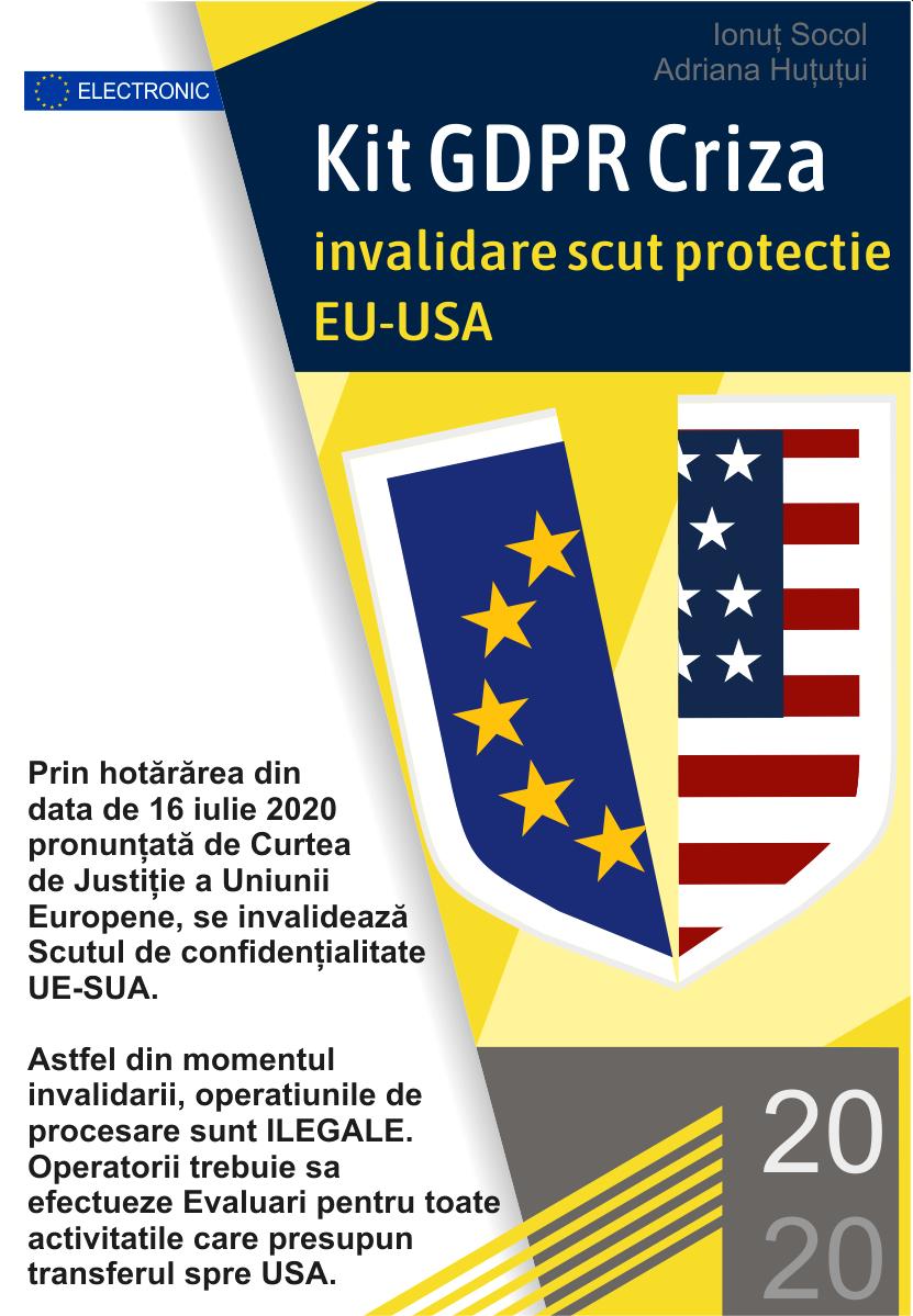 Kit GDPR Criza invalidare scut protectie EU - SUA - Evaluare de Impact asupra Protectiei Datelor Personale + Evaluare Interes Legitim
